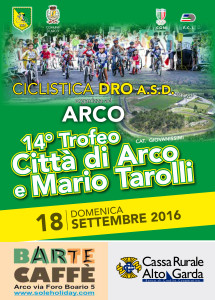 11.09.16 - nr. 1 LOCANDINA ARCO - Ciclistica dro TROFEO TAROLLI - bvol 165x23 TF-1