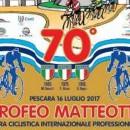 15.06.2017 – Pescara – Professionisti : la 70° edizione del Trofeo Matteotti si disputerà il 16 luglio 2017 – Ce lo comunica il grande ex del pedale abruzzese Peppino Scurti
