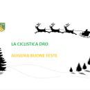 12.12.2017 – Dro (Trento) – Dalla Ciclistica Dro e dalla Presidente Berlanda : Auguri di Buon Natale e Felice anno 2018